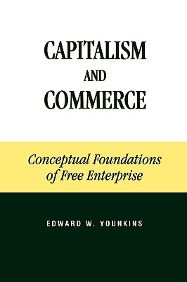 Capitalism and Commerce By Younkins, Edward Wayne